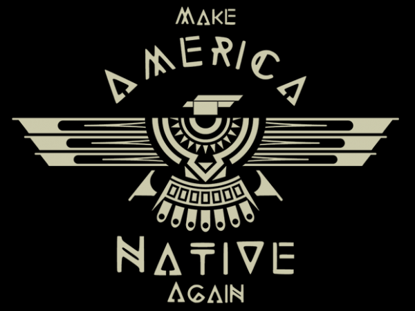 Make America Native Again t shirt design for sale