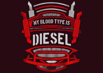 My Blood Type is Diesel t shirt designs for sale