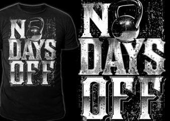 NO DAYS OFF buy t shirt design