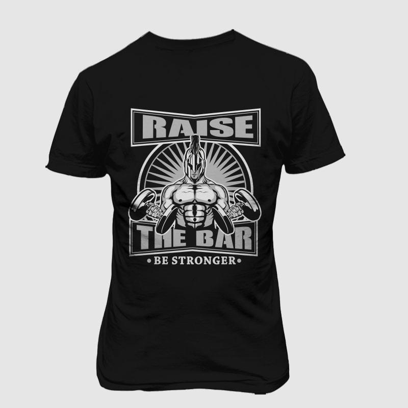 RAISE THE BAR t shirt designs for teespring