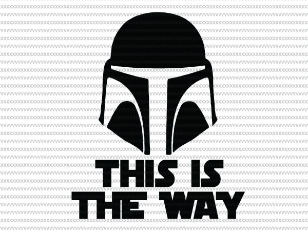 This is the way svg, Boba Fett Helmet svg, Baby Yoda svg, The Mandalorian The Child , Baby Yoda Png, star wars svg, png, The Child png t shirt designs for sale