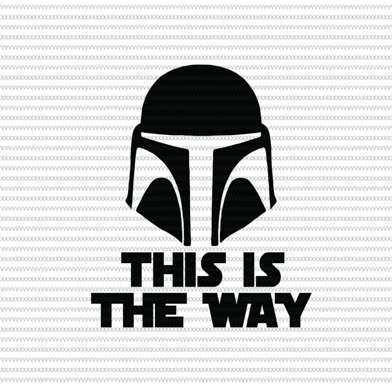 This is the way svg, Boba Fett Helmet svg, Baby Yoda svg, The Mandalorian The Child , Baby Yoda Png, star wars svg, png, The Child png t shirt design png