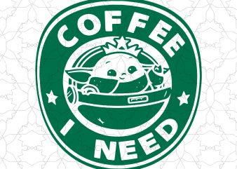 Baby yoda coffee i need svg, baby yoda coffee t shirt template