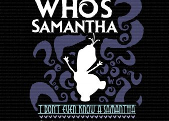 Who's Samantha Funny Snowman Questions t shirt design for sale