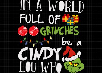 In a world full of grinches be a cindy lou who t shirt design for sale