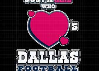 Just a girl who dallas football vector clipart