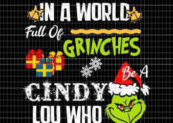 In a world full of grinches cindy lou who t shirt design for sale