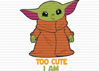 Too cute i am svg, The Mandalorian The Child svg , Baby Yoda christmas svg, star wars svg, png, The Child png t shirt designs for sale