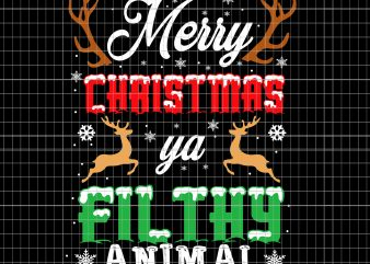 Merry christmas ya filthy animal t shirt designs for sale