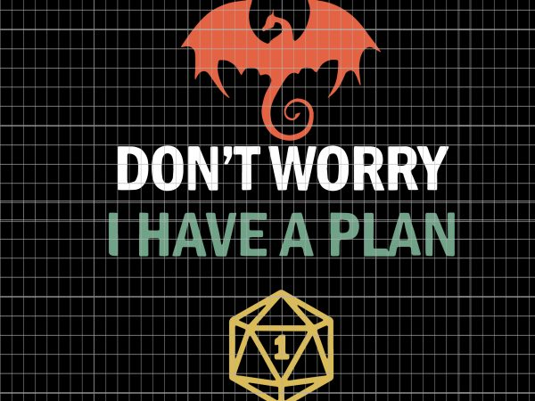 Don't worry i have a plan t shirt vector illustration
