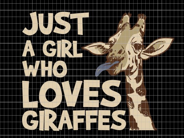 I just a girl who loves giraffes t shirt design for sale