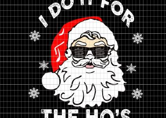 I Do It For The Hos Sweater ,Santa Do It For The Ho's t shirt design for sale