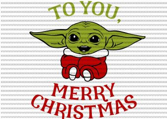To you, merry christmas png, The Mandalorian The Child svg , Baby Yoda christmas svg, star wars svg, png, The Child png t shirt designs for sale