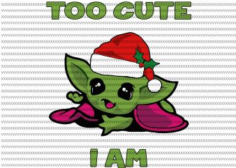 Too cute i am, The Mandalorian The Child svg , Baby Yoda christmas svg, star wars svg, png, The Child png t shirt designs for sale