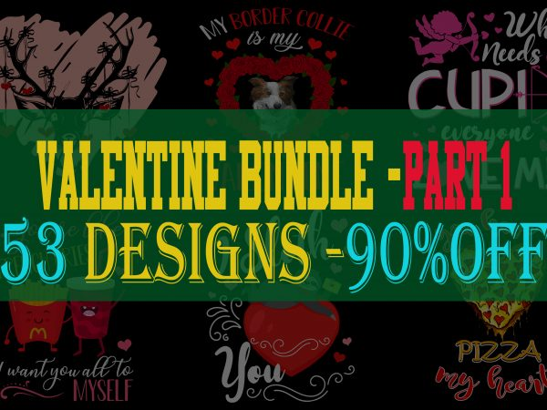 Valentine Bundle – Part 1 – 90% OFF t shirt vector art