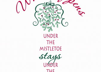 Christmas T Shirt Design – Under The Mistletoe – PNG SVG EPS Vector T Shirt Design
