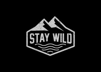 stay wild Vector t-shirt design