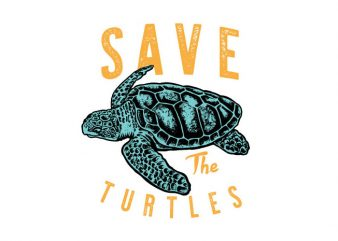 save the turtles Vector t-shirt design
