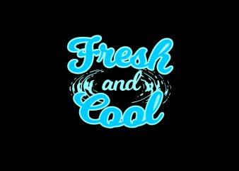 Fresh & Cool Vector t-shirt design