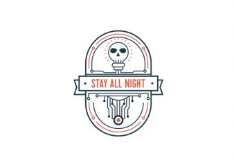 STAY ALL NIGHT Vector t-shirt design