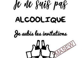Je ne suis oas alcoolique je subis les invitations, Drink, SVG, DXF, PNG, EPS digital download vector clipart