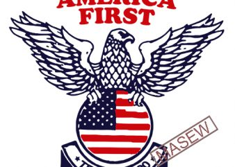 Trump 2020 America First, America flag, Eagle, SVg, DXF, PNG, EPS digital download vector t-shirt design template