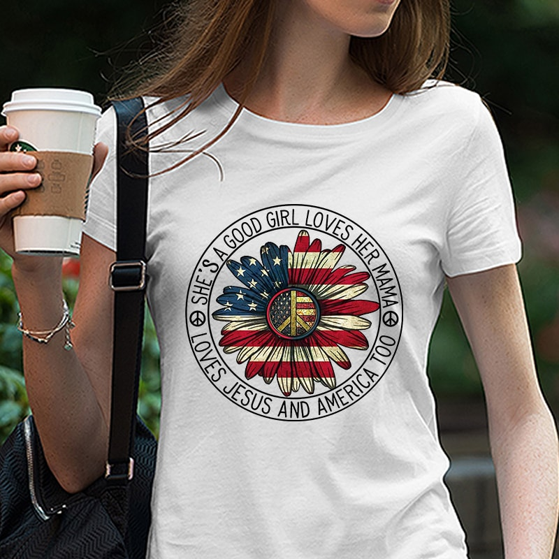 Download She S A Good Girl Loves Her Mama Loves Jesus America Too Svg Dxf Eps Png Digital Download America Svg America Flag Peace Svg Digital Download Design For T Shirt Buy T Shirt Designs