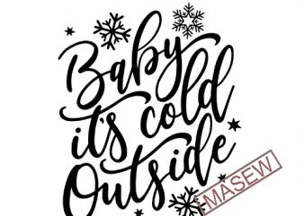 Baby its Cold outside | SVG | DXF | Silhouette | Baby It's Cold Outside svg | cut file | christmas svg | wall art | winter svg | Winter Digital download t shirt template