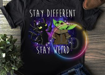 Baby Yoda & Toothless Dragon Stay different stay weird t shirt template