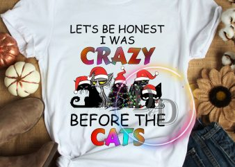Let's be honest i was crazy before the cats T shirt