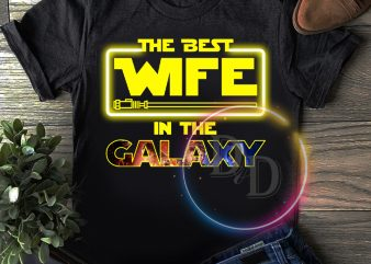 Star war the best wife in the galaxy Valentine day gifts T shirt
