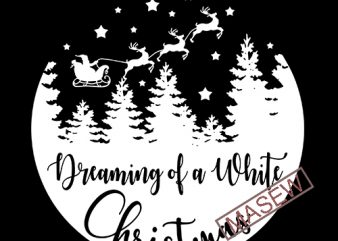 dreaming of a white christmas svg christmas svg christmas shirt svg dxf png holiday winter merry christmas cut files buy t shirt design buy t shirt designs dreaming of a white christmas svg christmas svg christmas shirt svg dxf png holiday winter merry christmas cut files buy t shirt
