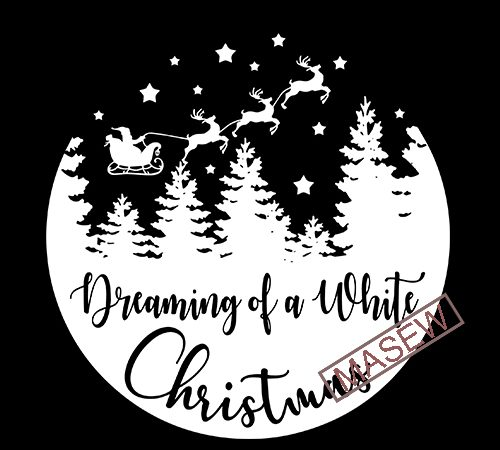 Dreaming Of A White Christmas Svg Christmas Svg Christmas Shirt Svg Dxf Png Holiday Winter Merry Christmas Cut Files Buy T Shirt Design Buy T Shirt Designs
