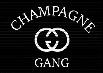 Champagne gang svg,champagne gang design