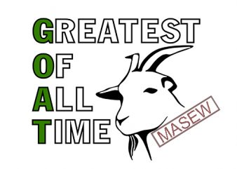 GOAT File Set – Greatest Of All Time – Goat SVG, PNG, eps and dxf file set print ready shirt design
