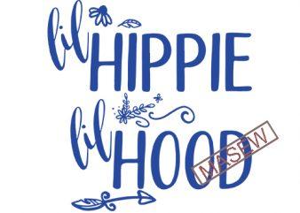 lil Hippie Lil Hood, Hippie, boho, Gypsy, Boho Style EPS DXF PNG SVG Digital Download vector t shirt design for download