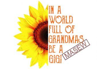 In a World full of Grandmas be a GiGi, Sunflower, Boho, hippie digital file | SVG | PNG | EPS | DXF | Digital Download | Instand Download buy t shirt design