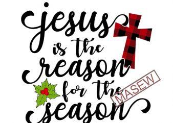 Jesus is the Reason for the Season Svg,Christmas Svg,Cuttable Buffalo Plaid Svg,Christmas Svg Designs,Christmas Digital Download