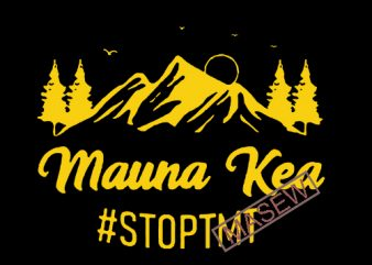 Kū Kia'i Mauna, Mauna Kea, Nature, Quote EPS SVG PNG DXF Digital Download t shirt vector art