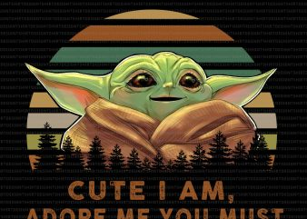 Baby Yoda cute i am Adore me you must t shirt template
