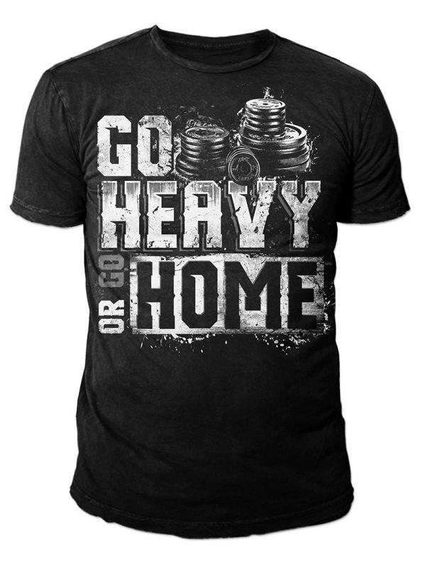 Go HEAVY or Go HOME! buy t shirt design