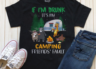 It's my camping friend' fault shirt design png