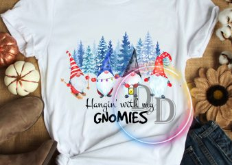 Hangin with my Gnomies Pines Christmas T shirt