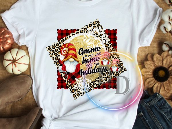 Home For The Holidays 2020.Gnomies Place Like Home For The Holidays T Shirt Christmas Happy New Year 2020