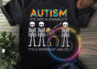 Autism It's not a disability It's a different ability T shirt