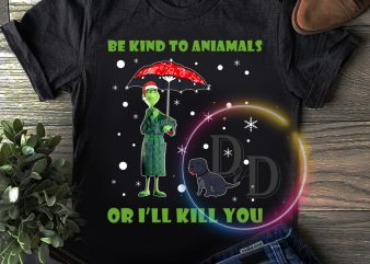 Grinch be kind to animals or i'll kill you T shirt