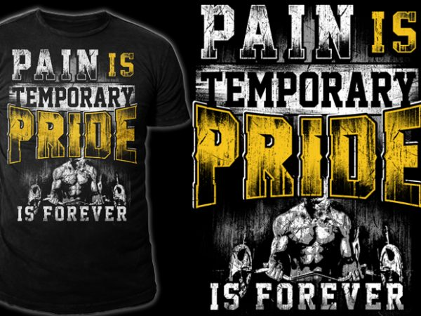 PAIN IS TEMPORARY t shirt design for purchase