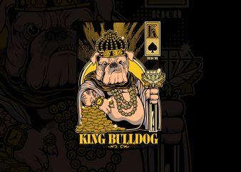 RICH KING BULLDOG ANIMAL print ready vector t shirt design