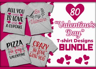 80 Valentine's day t-shirt designs bundle, Valentine's day svg bundle
