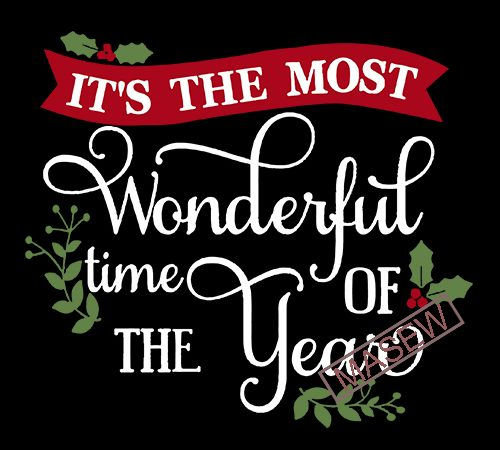 It S The Most Wonderful Time Of The Year Svg Eps Png Pdf Cut File Christmas Quote Svg Cameo Cricut Holiday Svg Believe Svg Joyful Svg Vector T Shirt Design For Download